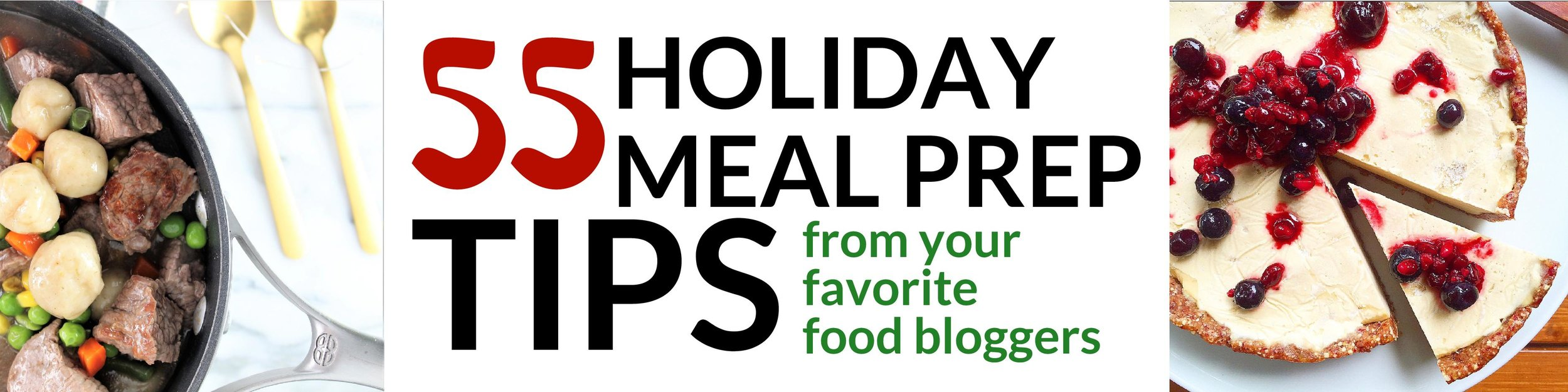 After you fill out the form below, click the banner above for 55 tips from your favorite food bloggers for stress free holiday meal prep!