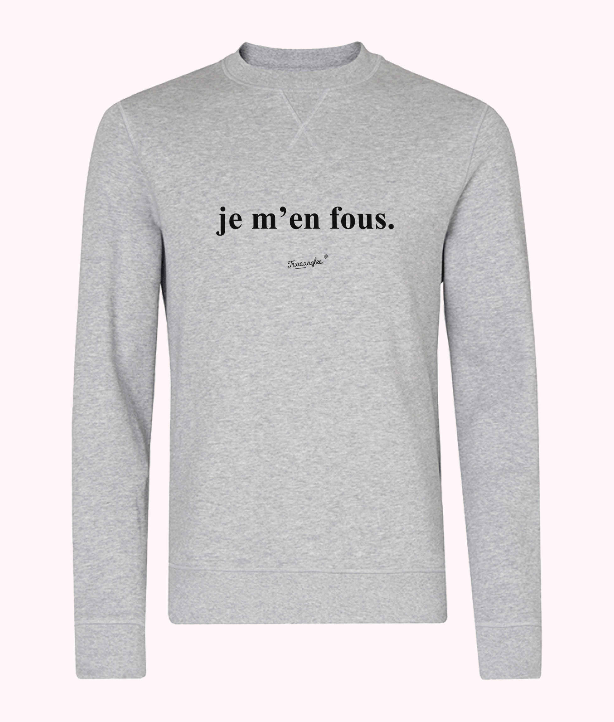 Sweat Triaaangles ® gris chiné - Je m'en fous - 49€90