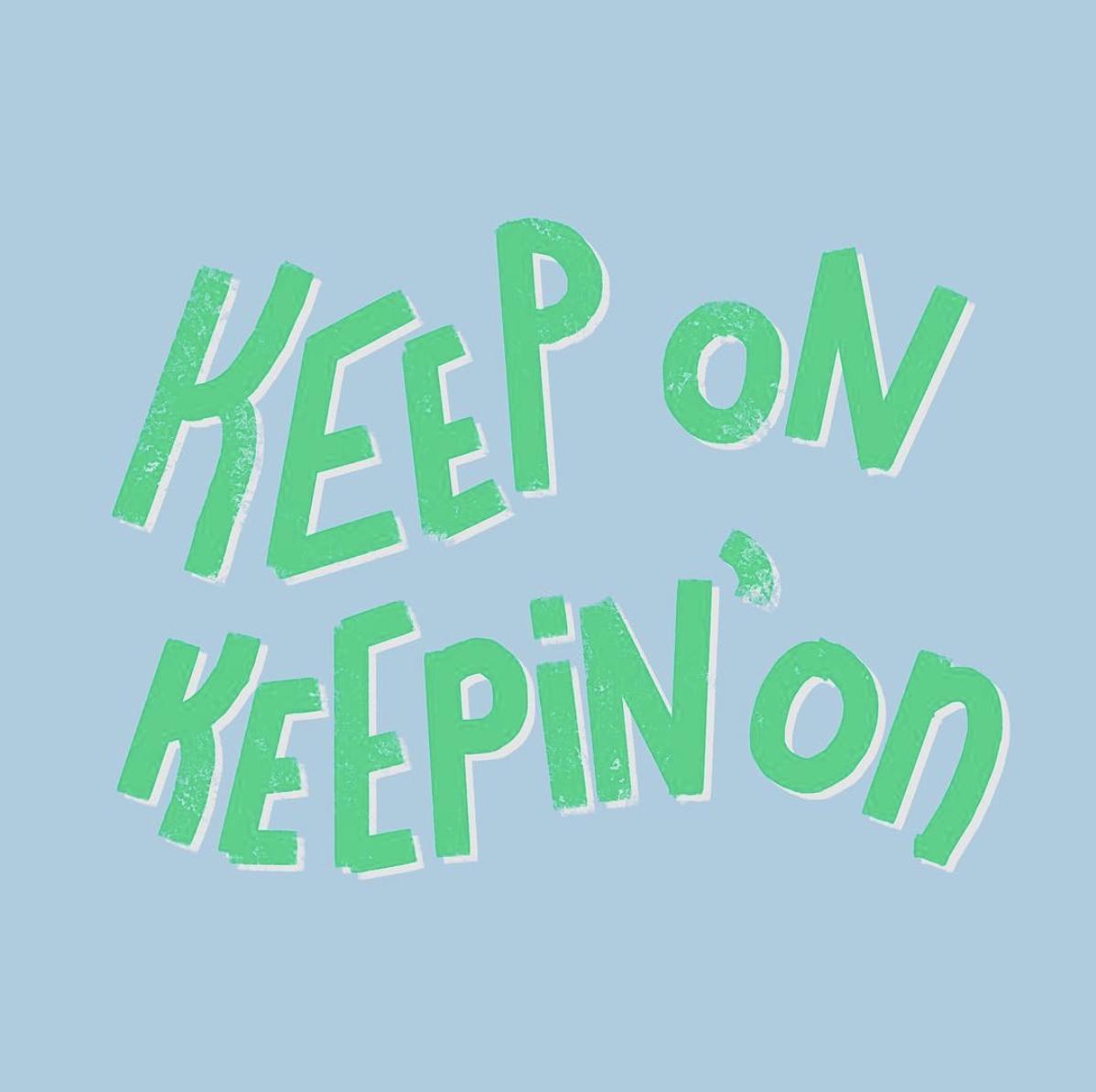 KeepOnKeepinOn.png