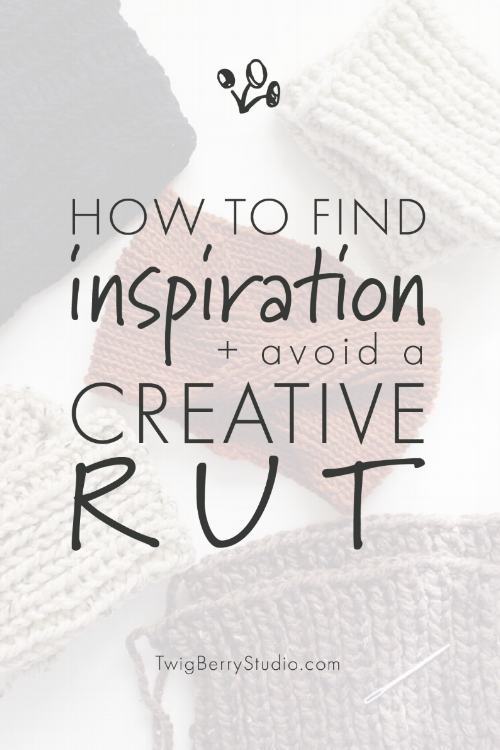 how to find inspiration and avoid a creative rut twigberrystudio blog for makers