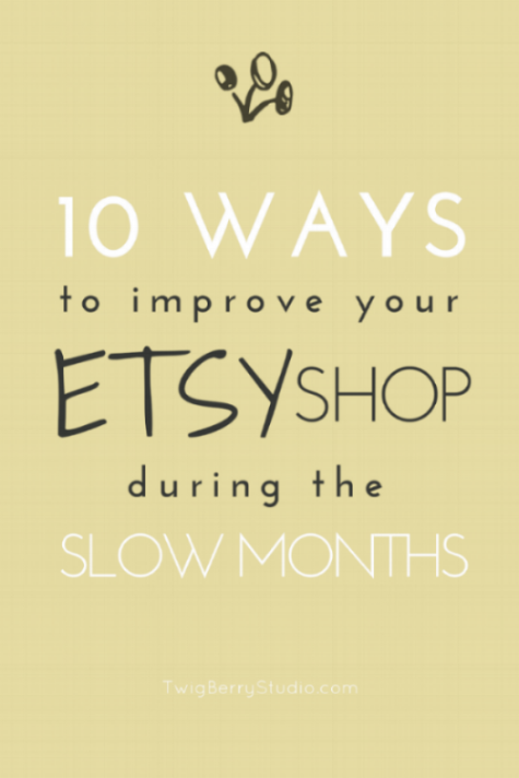 10 ways to improve your etsy shop during the slow months