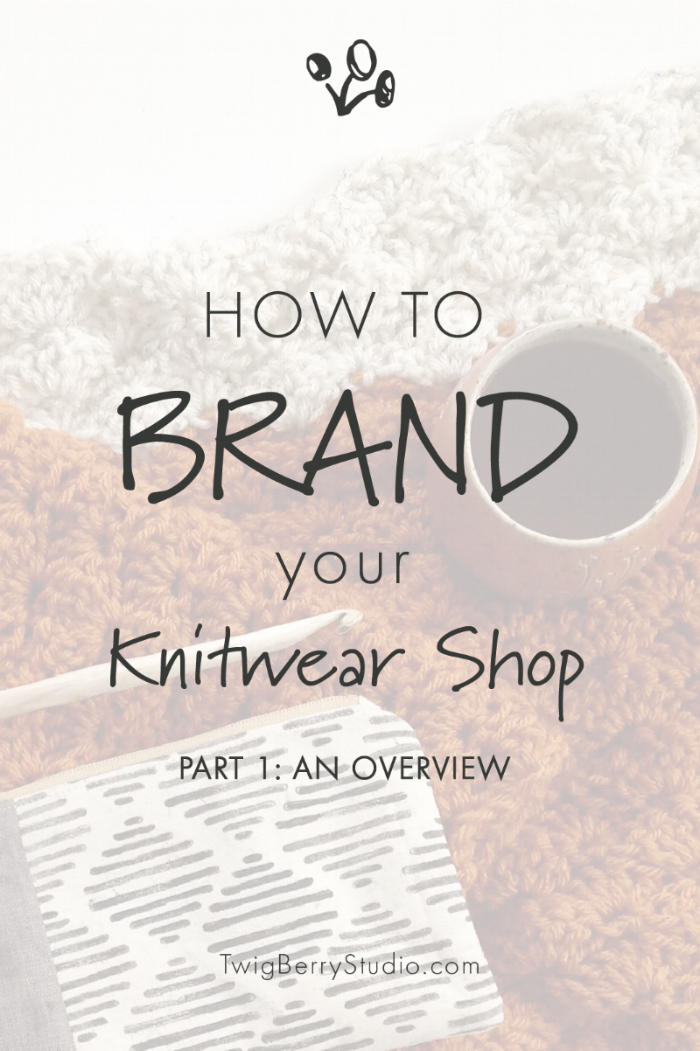 how to brand your knitwear shop. branding 101 for makers. overview