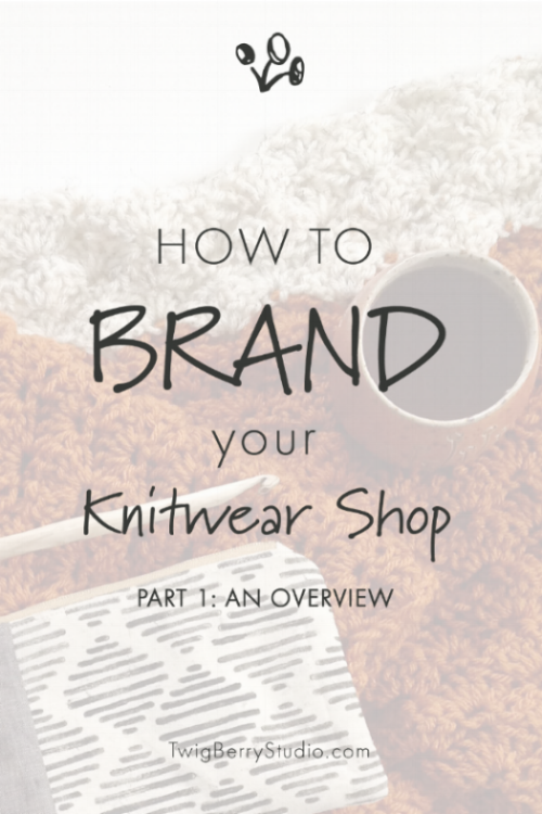 how to brand your knitwear shop. part 1. an overview of branding for makers