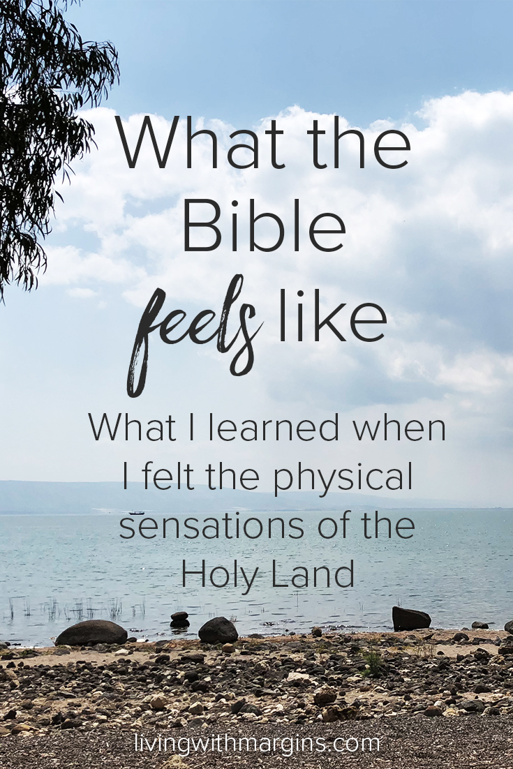 I learned so much as I felt physical sensations, being present in the spaces where the Biblical narrative took place.