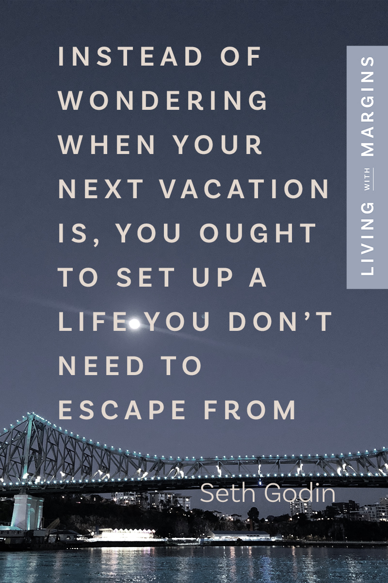 Create a life full of the things and people you love. Embrace your season; live with intention; follow your dreams! #midlife #downsize #vacation #intentionallife