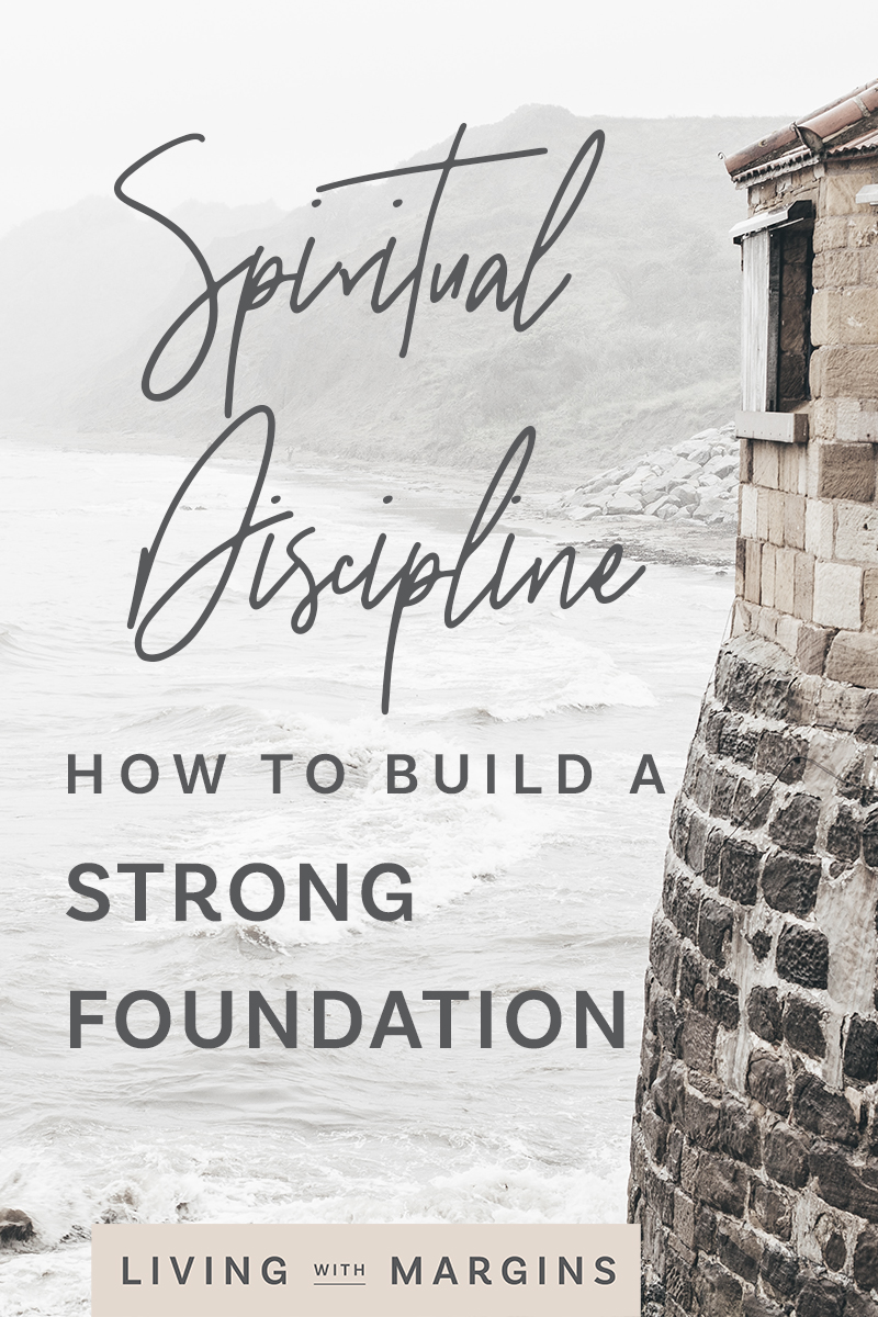 Build a strong foundation as you practice spiritual discipline so that you will withstand the storms of life. #spiritualdisciplines #spiritualgrowth #devotional