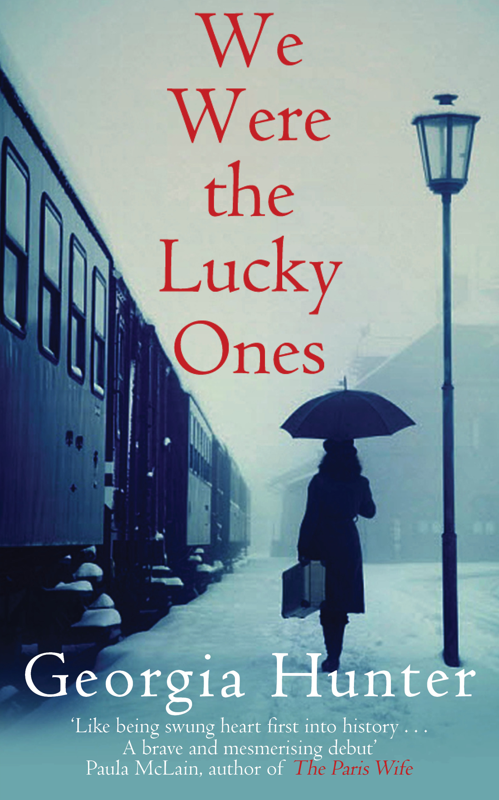 We Were the Lucky Ones by Georgia Hunter
