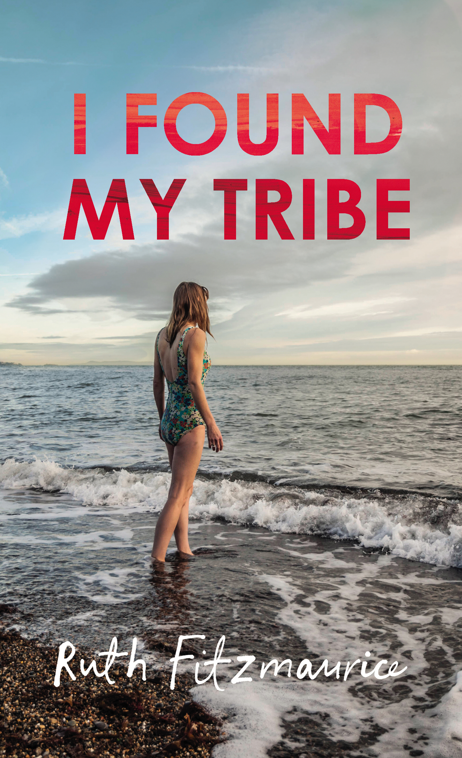 I Found My Tribe by Ruth Fitzmaurice