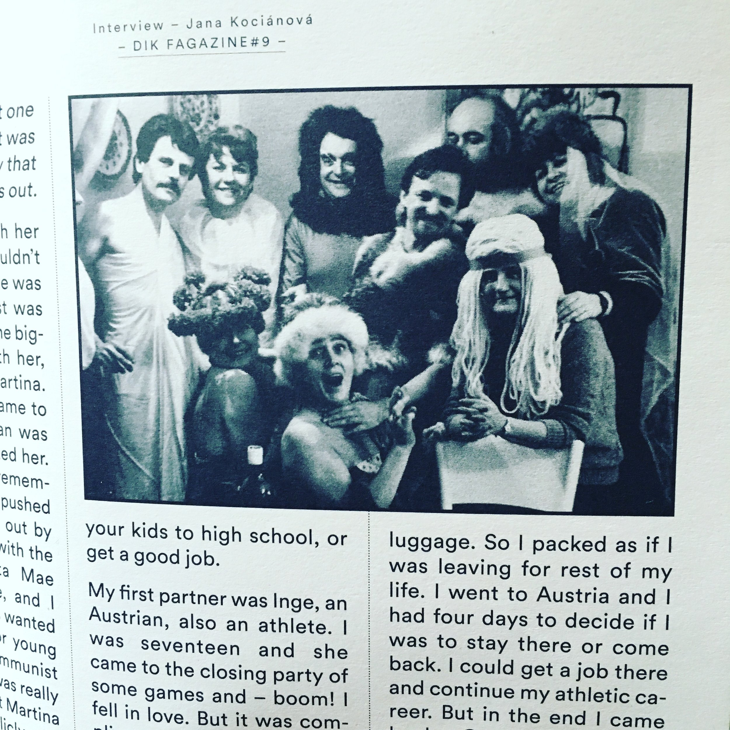 Picture and article by Dik Fagazine featuring Jana's story. The picture is from one of the parties held by Jana and her friends during the 1970s, when freedom of expression was still restricted by the Communist regime.
