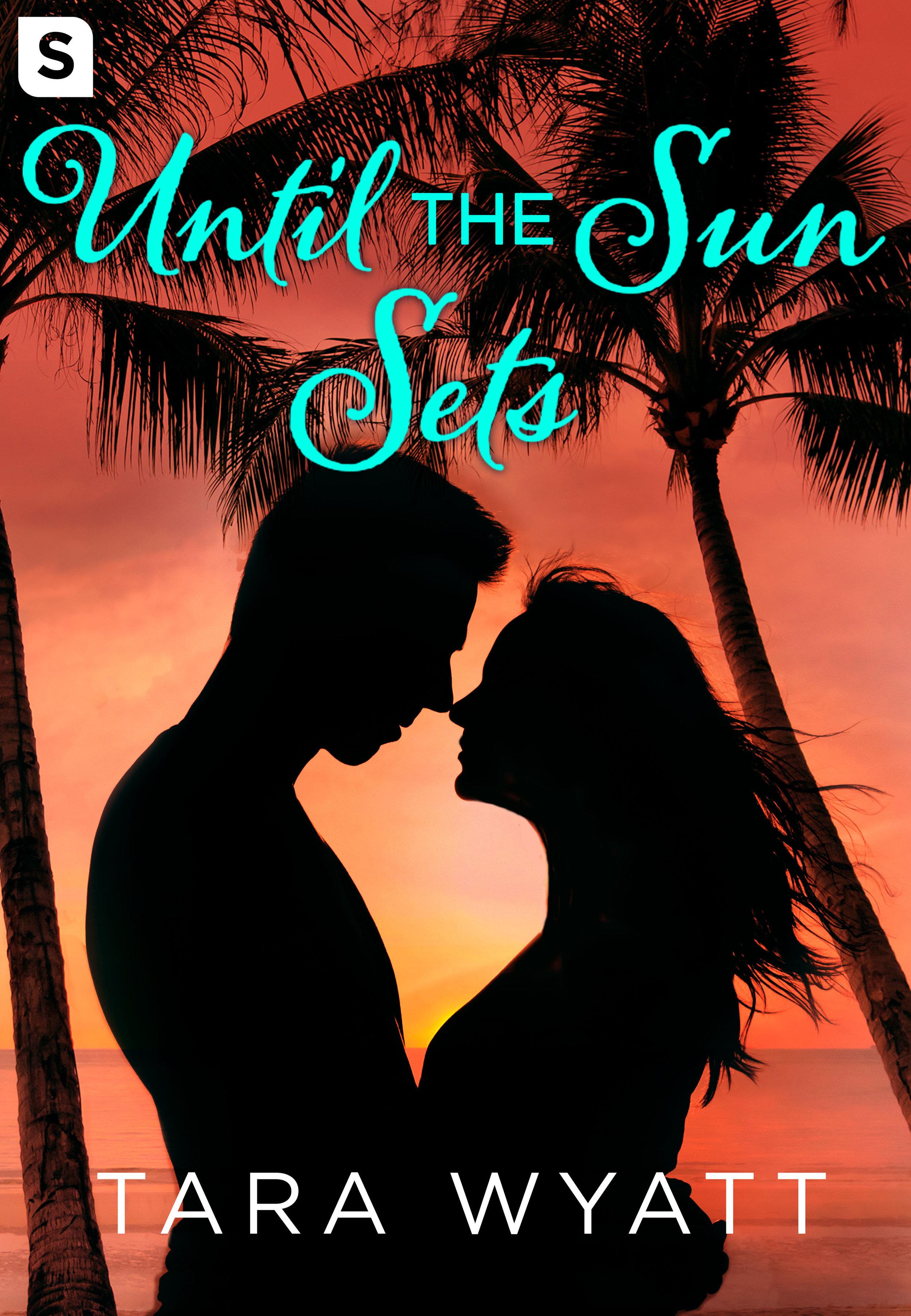Until the Sun Sets by Tara Wyatt The Graysons Book 3 Romantic Comedy