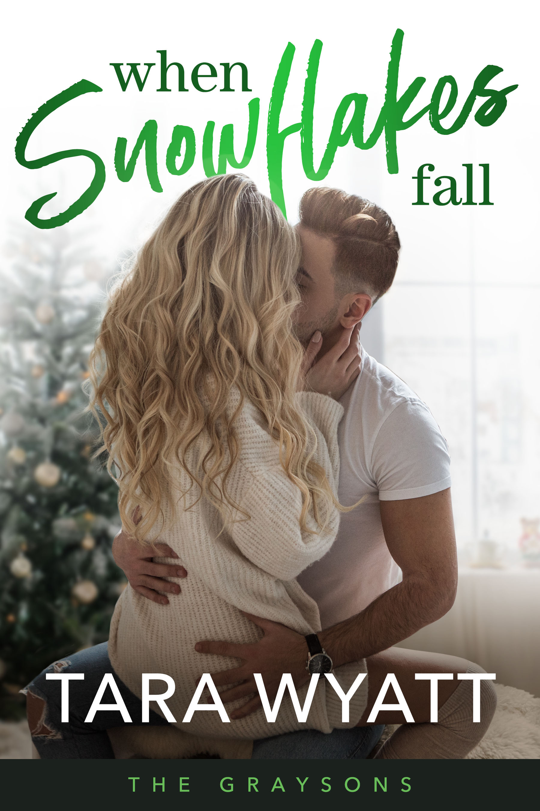 When Snowflakes Fall by Tara Wyatt The Graysons Series Book 1 Holiday Romance Christmas