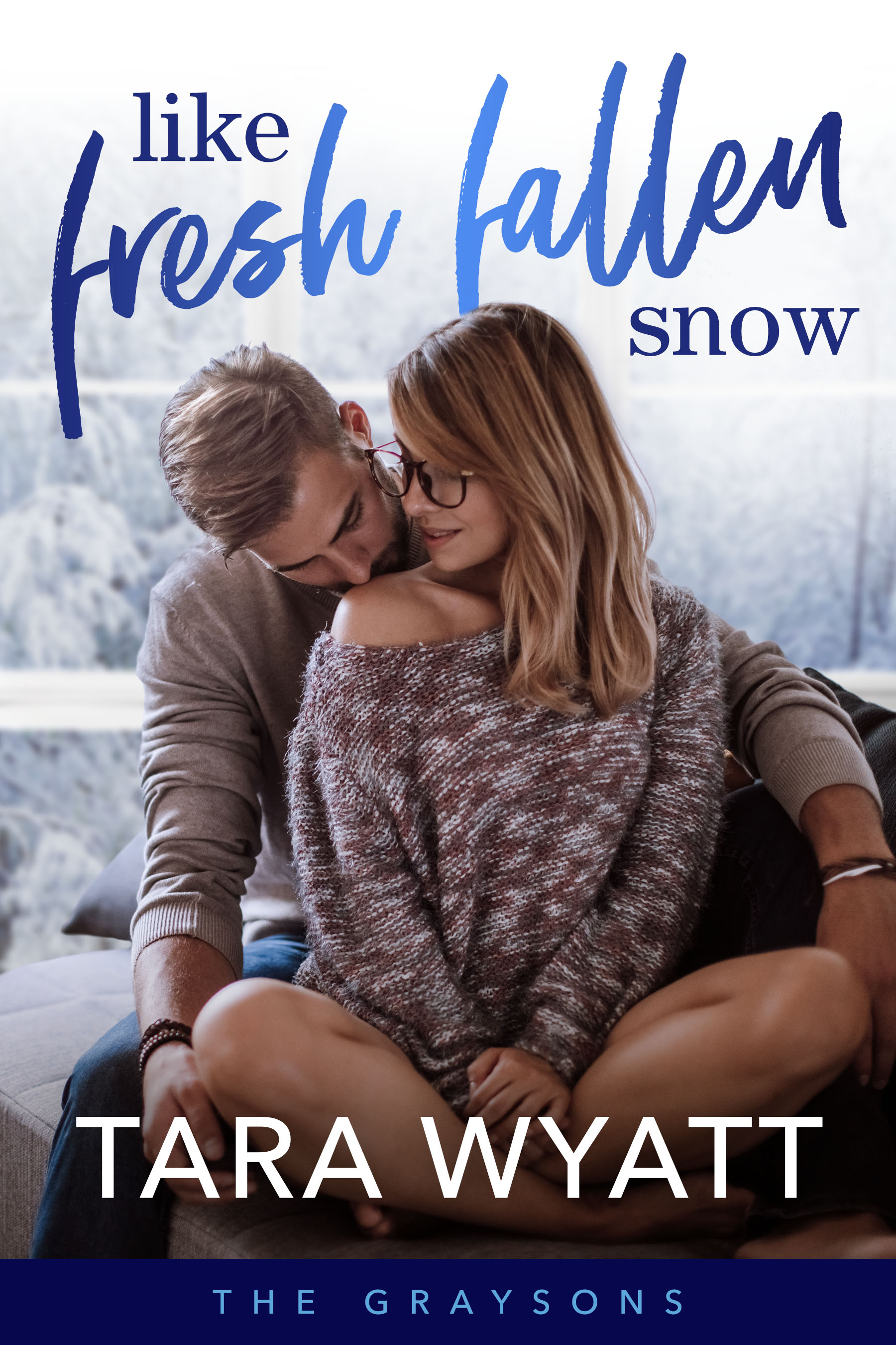 Like Fresh Fallen Snow by Tara Wyatt The Graysons Book 2 Holiday Romance New Year's Eve