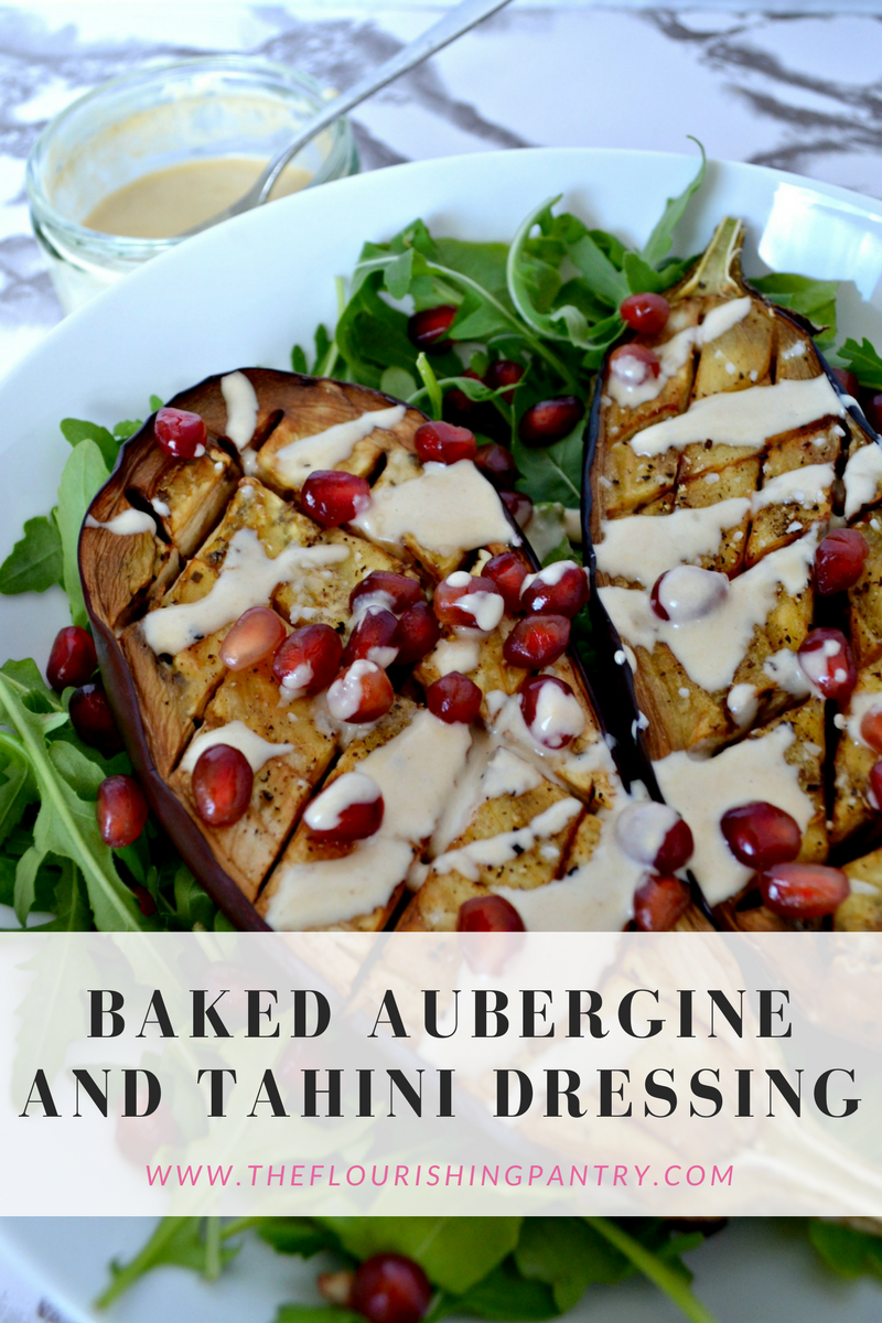 Baked aubergine and tahini dressing | The Flourishing Pantry | healthy eating recipes