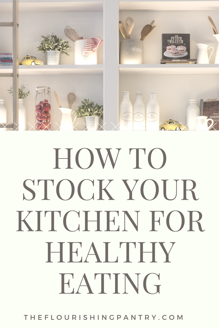 How to stock your kitchen for healthy eating.png
