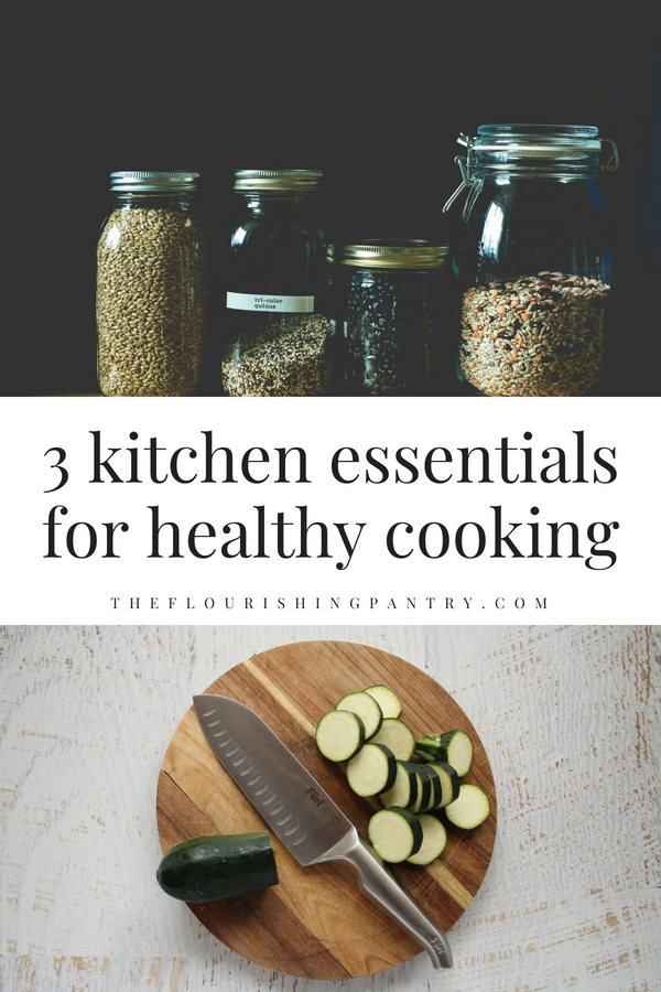 3 kitchen essentials | The Flourishing Pantry.png