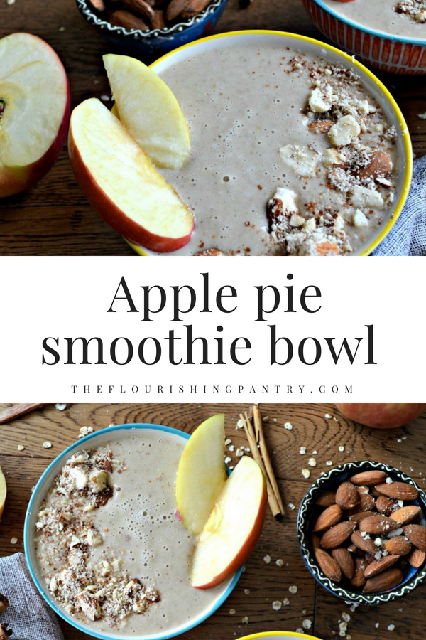 Apple pie smoothie bowl | The Flourishing Pantry.png