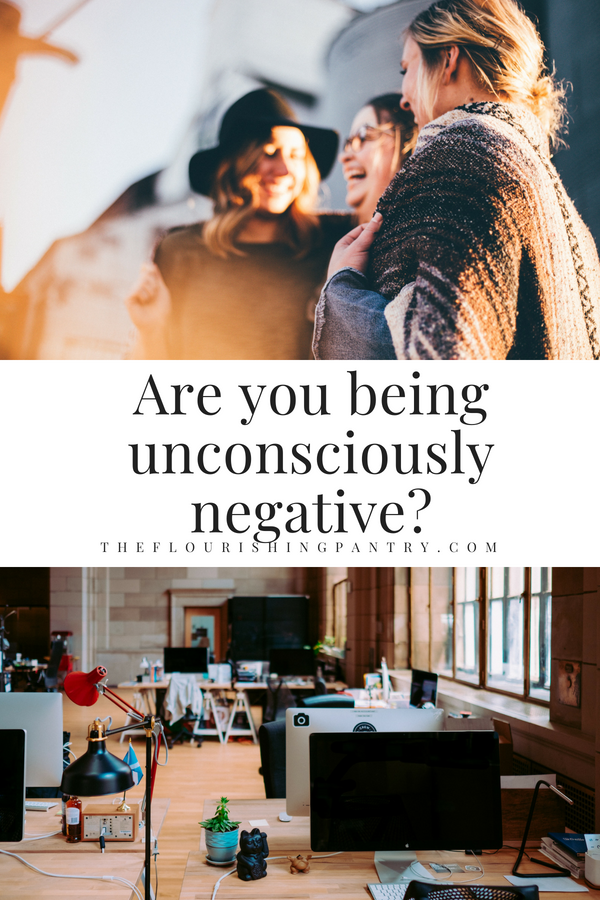 Unconscious negativity | The Flourishing Pantry.png