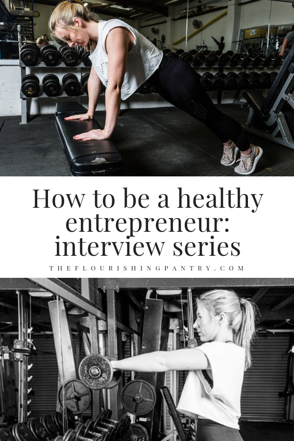 How to be a healthy entrepreneur | The Flourishing Pantry.png