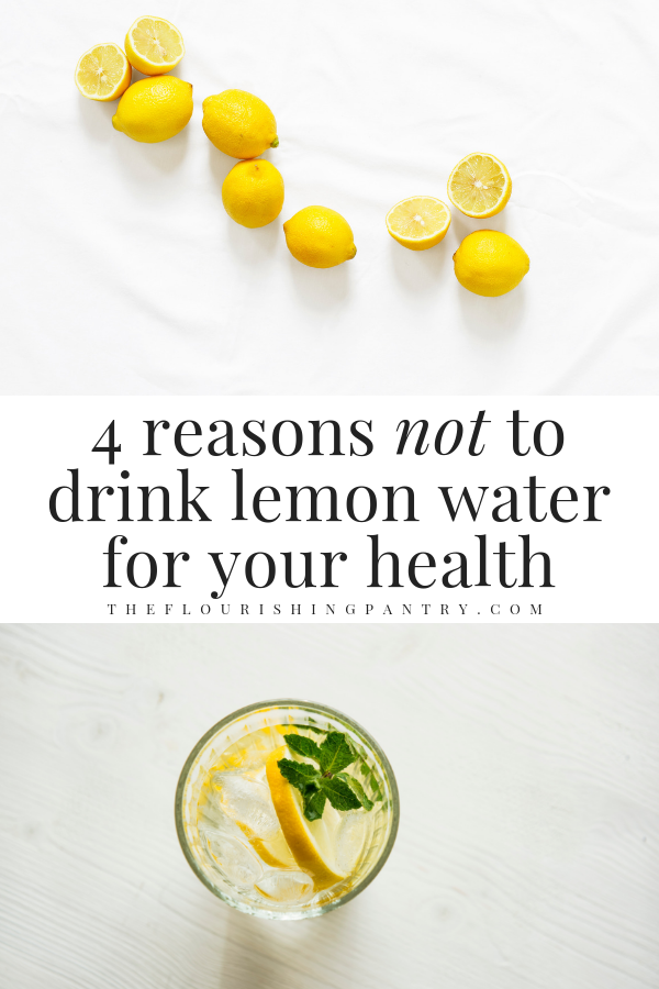 Reasons not to drink lemon water | The Flourishing Pantry.png