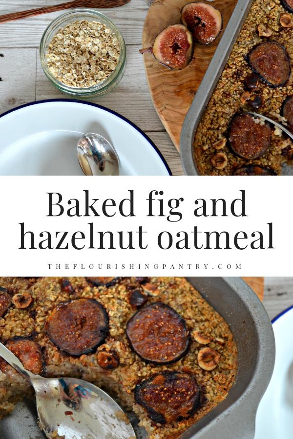 PINTEREST   Baked fig and hazelnut oatmeal   The Flourishing Pantry.png