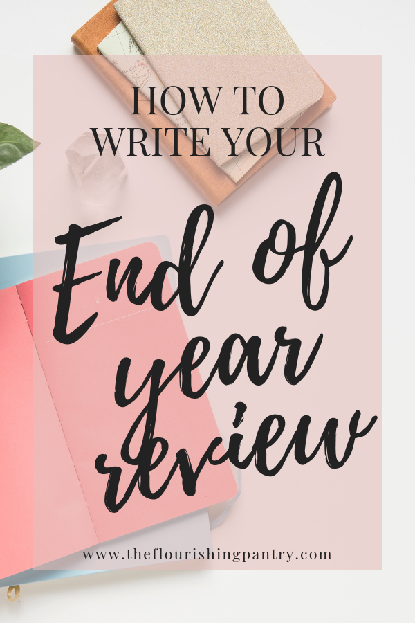 How to write an end of year review _ The Flourishing Pantry.png