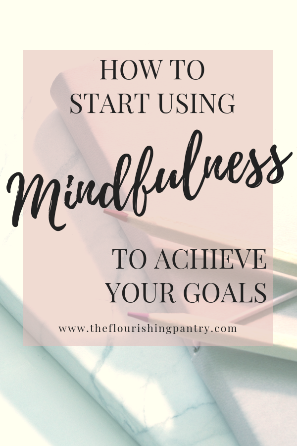 How to use mindfulness | The Flourishing Pantry.png