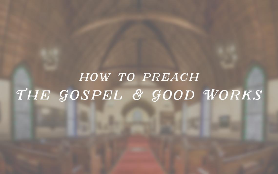 how-preach-gospel-good-works.jpg