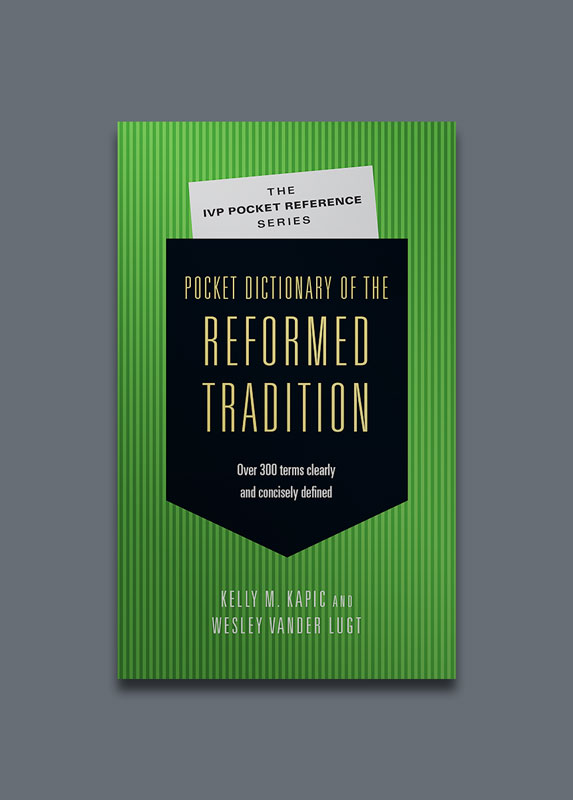 Pocket Dictionary of the Reformed Tradition - —Courtesy of IVP Academic