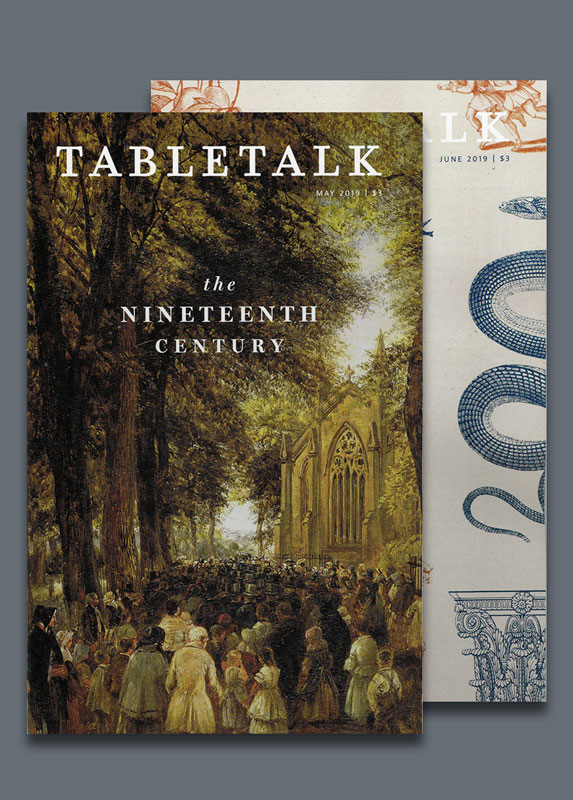 TableTalk - May and June 2019 - —Courtesy of Ligonier