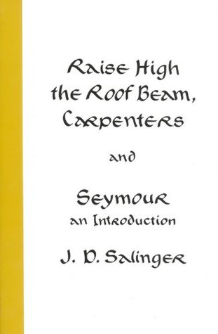Raise High The Roofbeam, Carpenters and Seymour: An Introduction