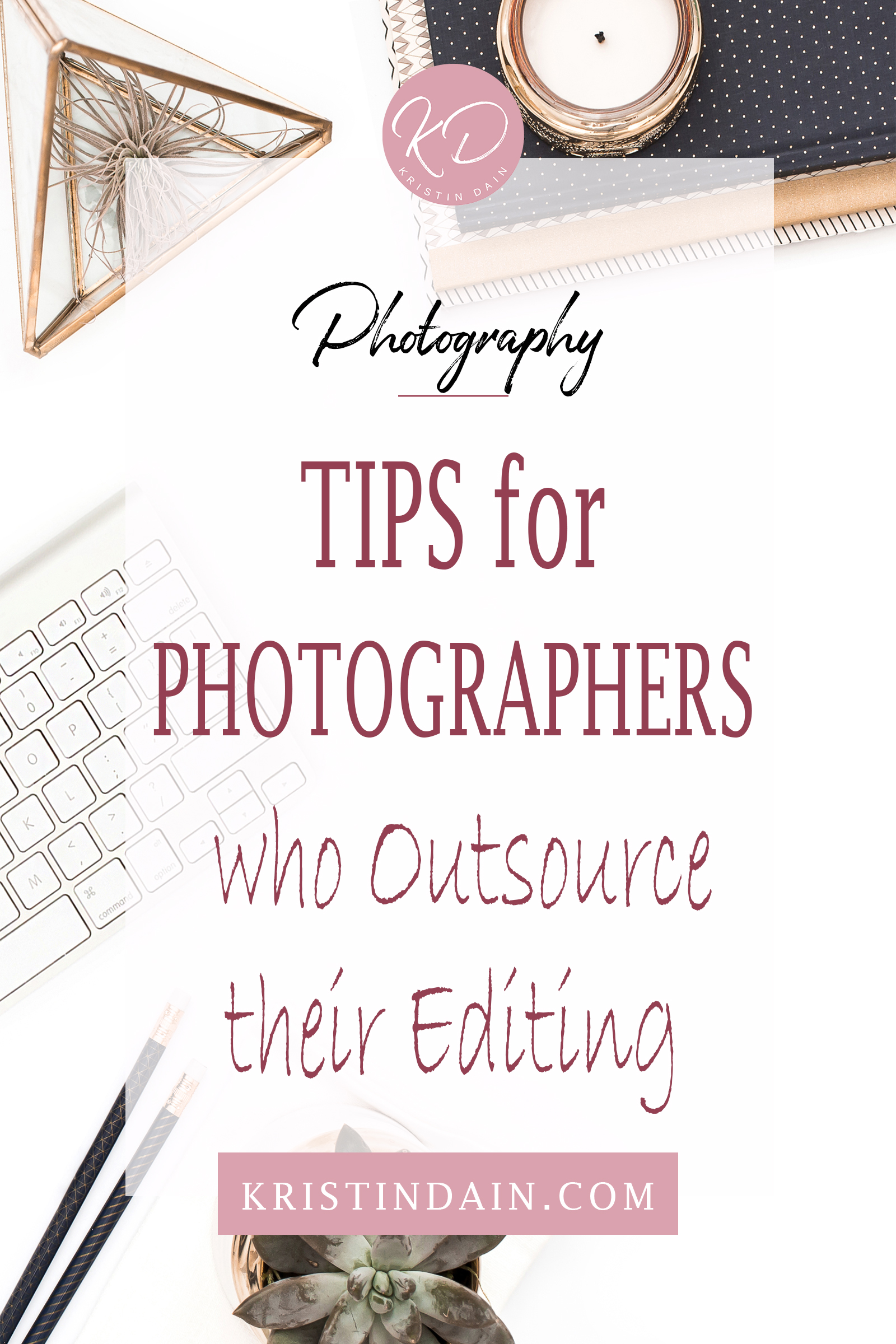 tips for photos who outsource their editing.jpg