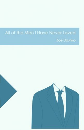 naphypelabs :         All of the Men I Have Never Loved / Zoe Dzunko