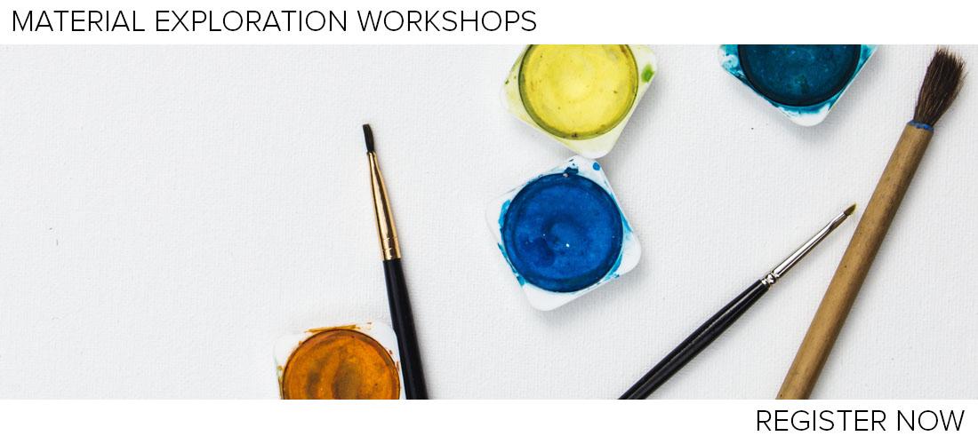 Material Exploration Workshops. Register Now.