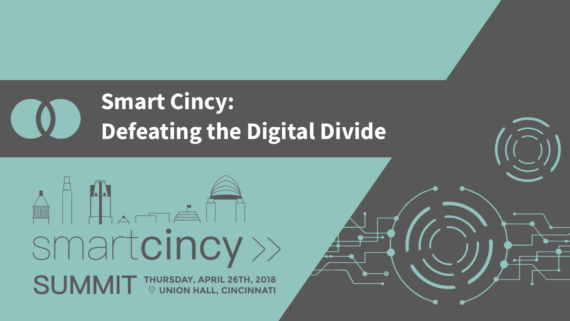 2.  Smart Cincy: Defeating the Digital Divide - Talking points include - increasing access to connectivity for students, adults, businesses and neighborhoods