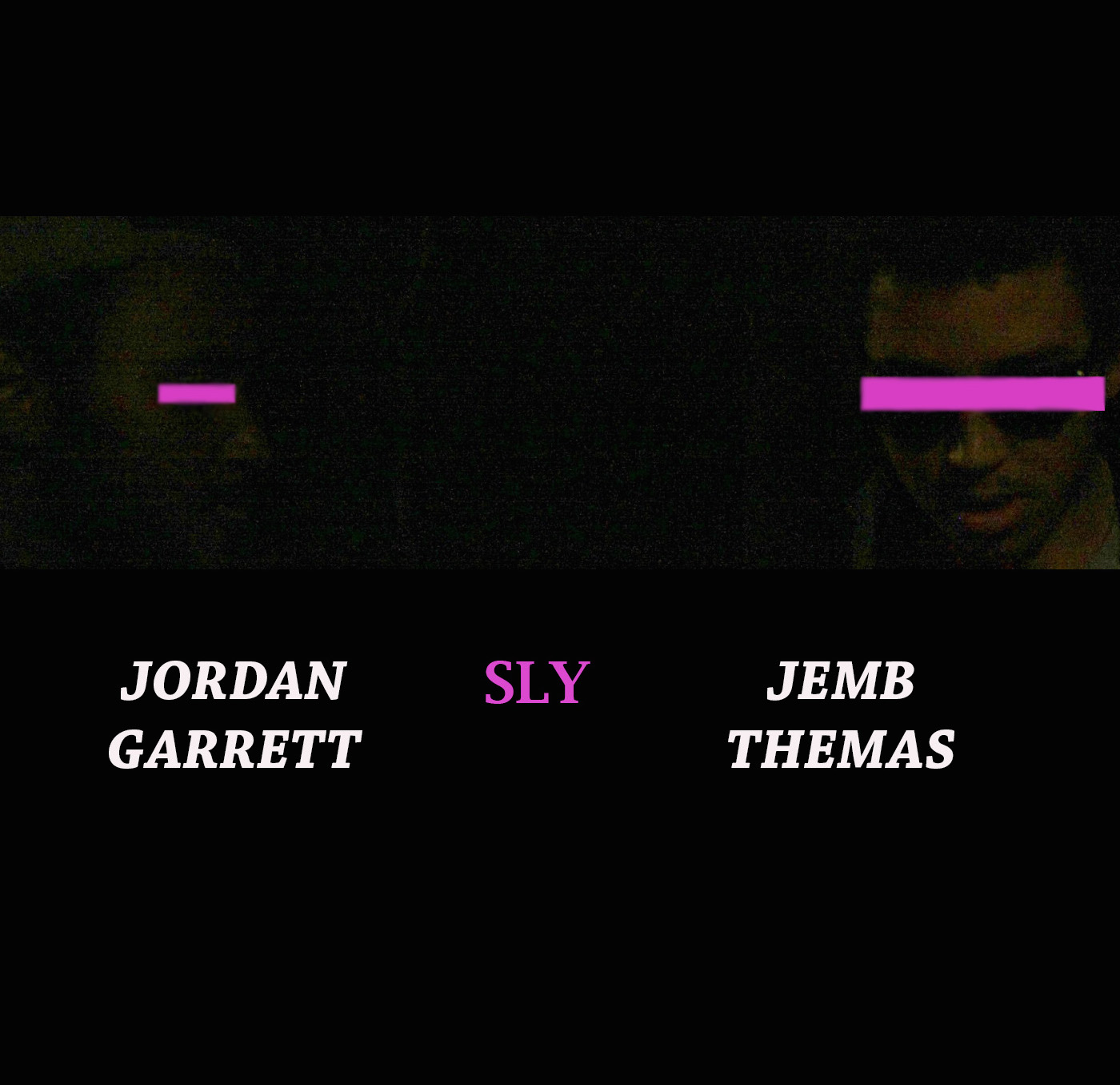Sly by Dillon Daniel & Jordan Garrett ( produced by Jemb Themas)