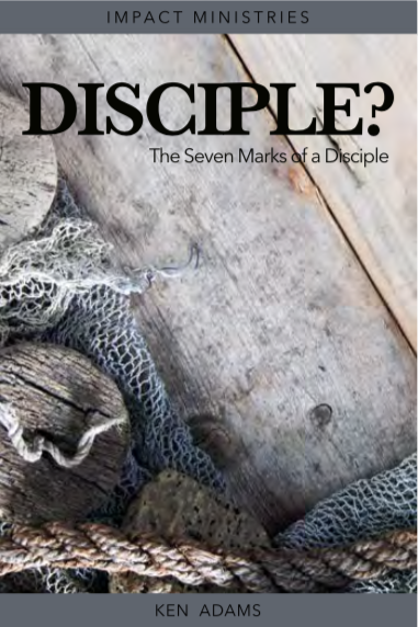 Disciple? The Seven Marks of a Disciple