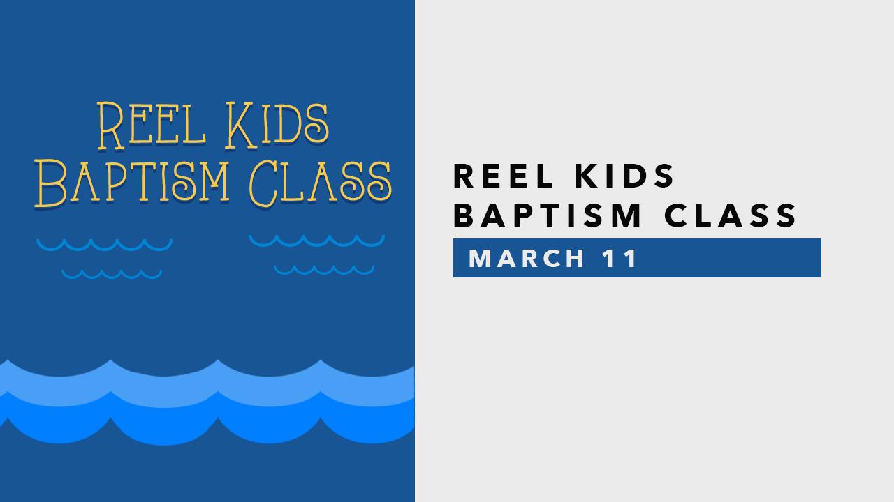 Reel Kids Baptism Class.jpg