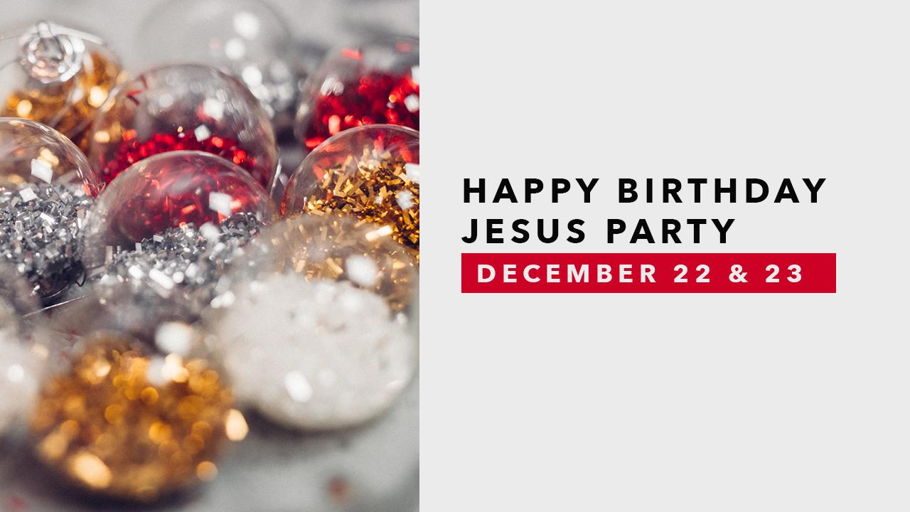 Happy Birthday Jesus Party.jpg