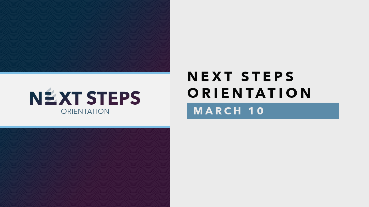 Next Steps Orientation - Mar10.png