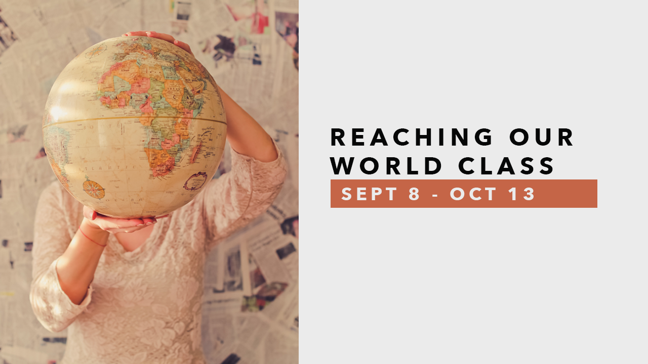 Reaching Our World Class - Sept.png