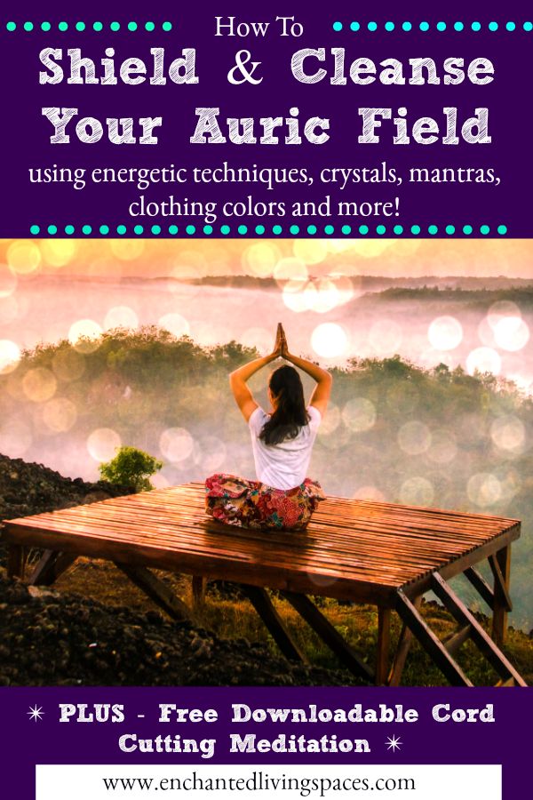 how to protect and cleanse your auric field