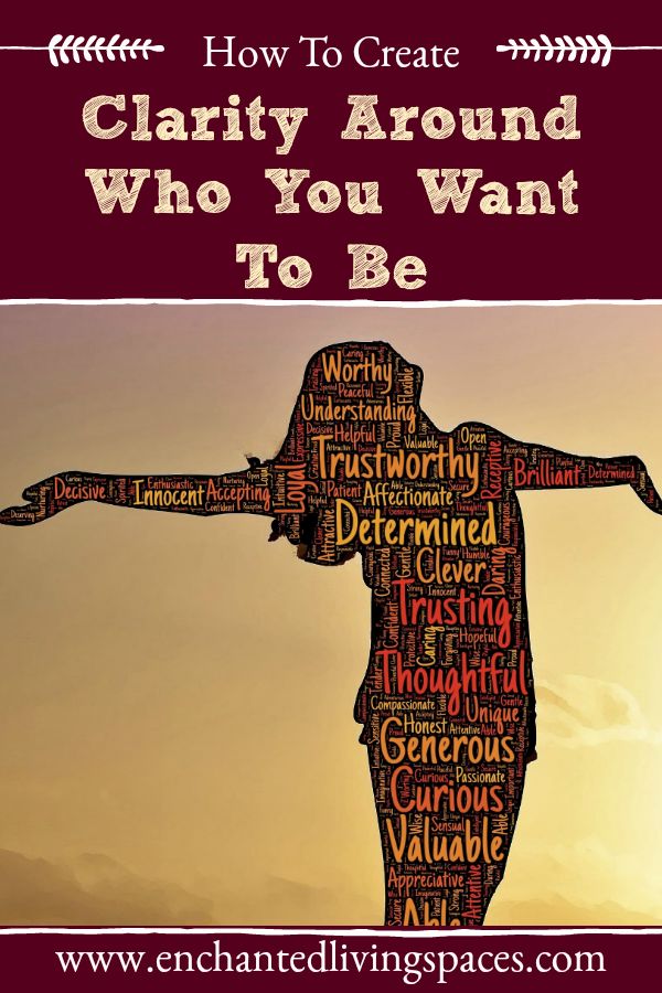 How to create clarity around who you want to be