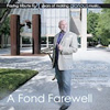 """A Fond Farewell, Vol. 2  Includes """"Lullaby"""" and """"Requiem"""" from  Serenade of Life   available on iTunes"""