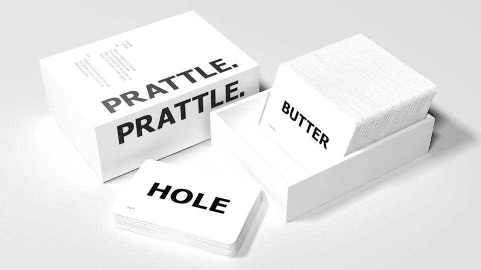 Prattle is a game for people who like words, parties, and inappropriate humor. Most of the cards have a single word and are dealt to each player who in turn try to complete a grammatically correct sentence (it need not make actual sense).