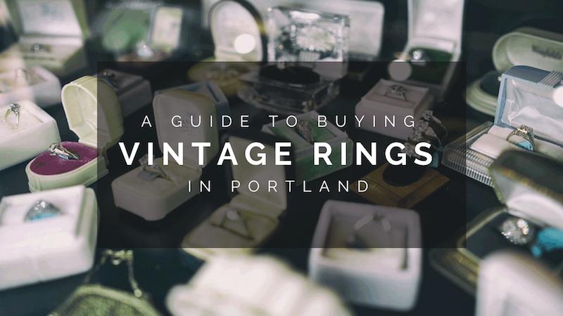 Guide-to-buiyng-vintage-engagement-ring-in-portland.jpg