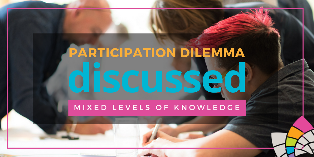 Participation engagement dilemma - mixed levels of knowledge facilitation