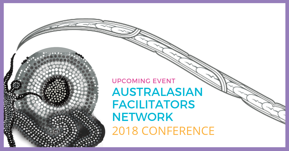 Australasian Facilitators Network Conference 2018