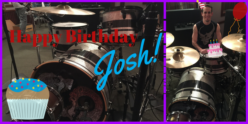 Happy Birthday to Josh and his awesome drumset. Love this guy so much!