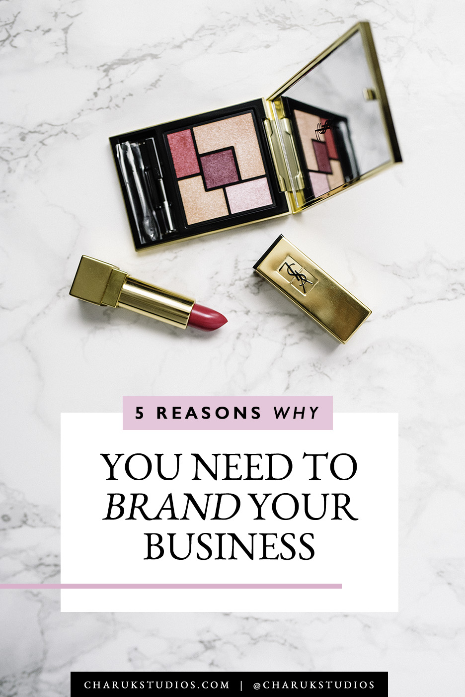 5 Reasons Why You Need to Brand Your Business by Charuk Studios