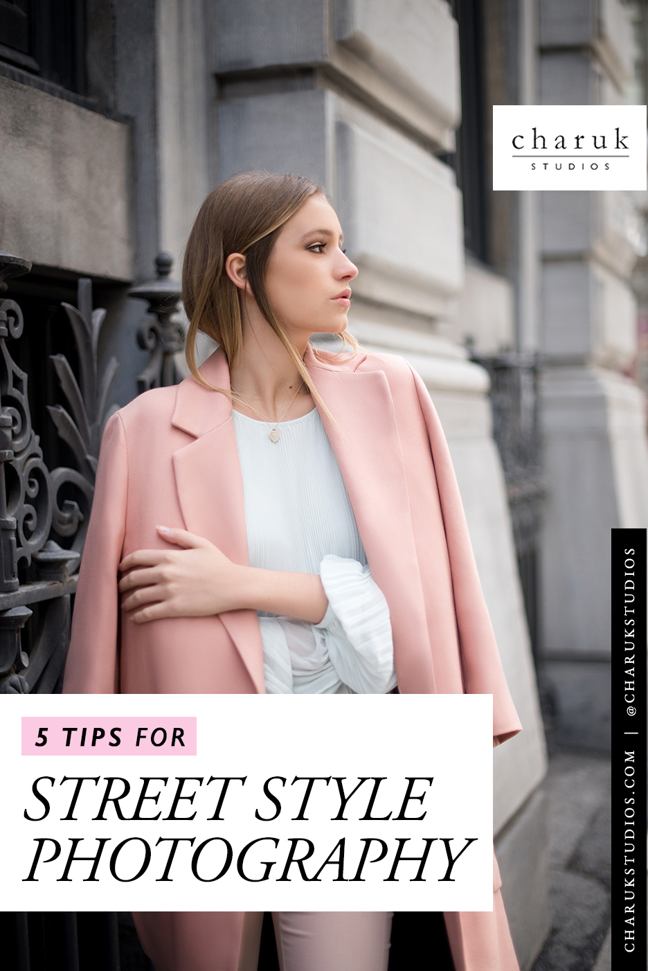 5 Tips for Street Style Photography by Charuk Studios